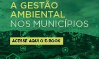 Imagem sobre a matéria: Conheça e-book sobre Gestão ambiental nos municípios e faça seu download