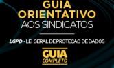 Guia orientativo LGPD aos sindicatos – guia completo
